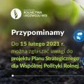 Przypominamy! Do 15 lutego można zgłaszać uwagi do projektu Planu Strategicznego dla Wspólnej Polityki Rolnej